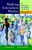 Making Literature Matter, John Schilb and John Clifford, 0312436114