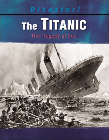 Read Online The Titanic: The Tragedy at Sea (Disaster!) pdf