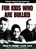 Facilitating a Violence Prevention Support Group for Kids Who Are Bullied K-6, Teresa M. Schmidt, 1562461184