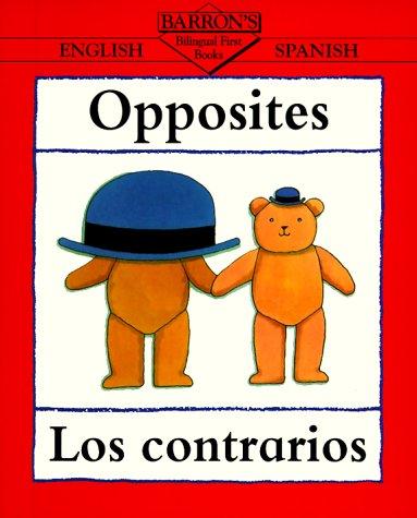 Opposites/Los Contrarios (Bilingual First Books/English-Spanish) (Spanish Edition) [Clare Beaton] (Tapa Blanda)