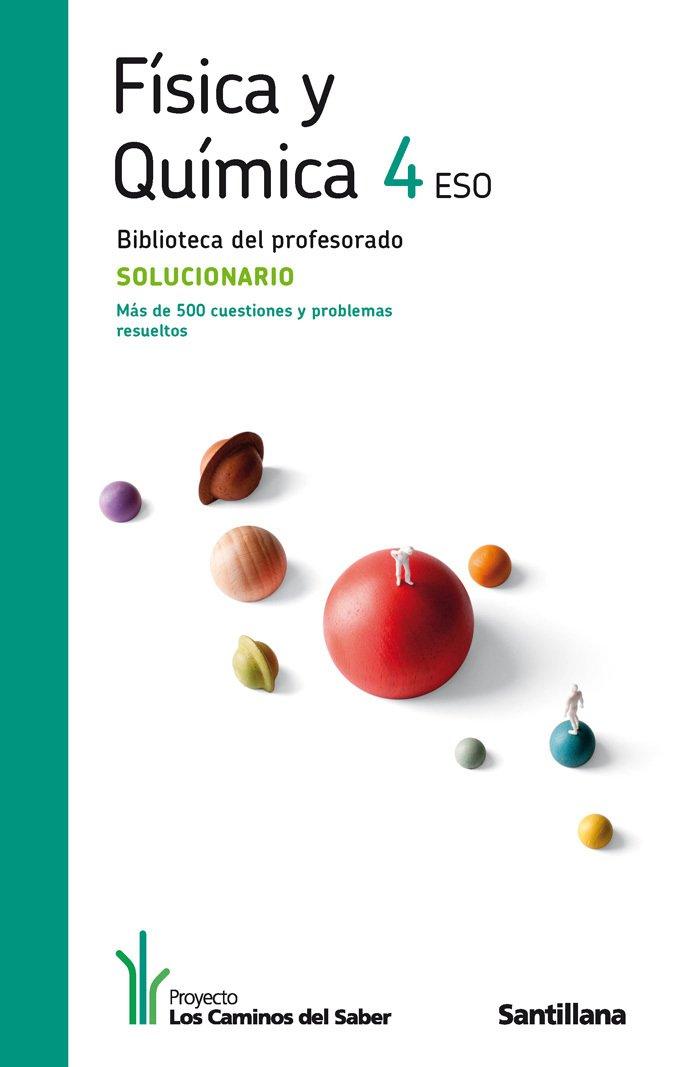 Solucionario Fisica Y Química 4 Eso Los Caminos Del Saber Santillana 9788468000343 Amazon Es Libros