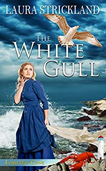 The White Gull (Lobster Cove) by [Strickland, Laura]
