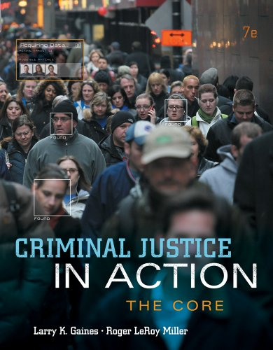 Criminal Justice in Action: The Core (Cengage Advantage Books) (Core Advantage)