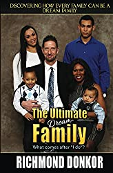 The Ultimate Dream Family: Every Family Can Be A Dream Family