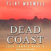 Dead Coast: A Zombie Novel: Jack Zombie Series, Book 4   Flint Maxwell