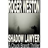 The Shadow Lawyer: A Chuck Brandt Thriller (The Brandt Series Book 8)