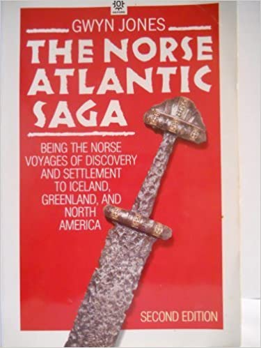 The Norse Atlantic Saga: Being the Norse Voyages of Discovery and Settlement to Iceland, Greenland, and North America by Gwyn Jones (1986-07-31)
