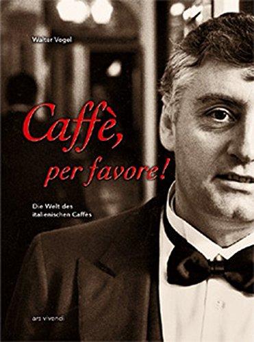 Caffè, per favore! Die Welt des italienischen Caffès