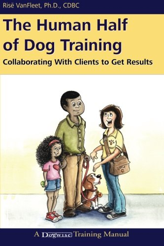 Download The Human Half of Dog Training: Collaborating with Clients to Get Results pdf