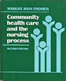 img - for Community health care and the nursing process book / textbook / text book