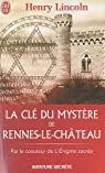 La clé du mystère de Rennes-le-Château par Lincoln
