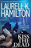 Kiss the Dead, Laurell K. Hamilton, 0425247546