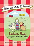 Mimi and Maty to the Rescue!: Book 2: Sadie the Sheep Disappears Without a Peep!
