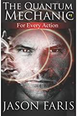 For Every Action: The Quantum Mechanic Series Book 1 Paperback