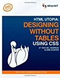 HTML Utopia: Designing Without Tables Using CSS, Rachel Andrew, 0975240277