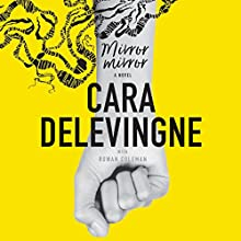 Mirror, Mirror: A Novel Audiobook by Cara Delevingne Narrated by R. Jones