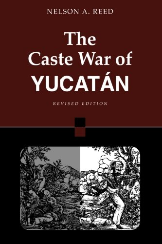 The Caste War Of Yucatan