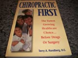 Chiropractic first: The fastest growing healthcare choice--before drugs or surgery