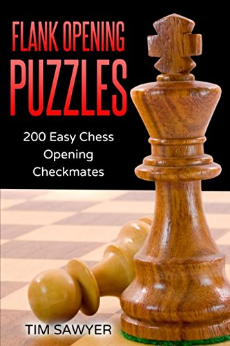 Flank Opening Puzzles: 200 Easy Chess Opening Checkmates (Easy Puzzles)