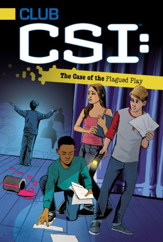 The Case of the Plagued Play (Club CSI Book 6)