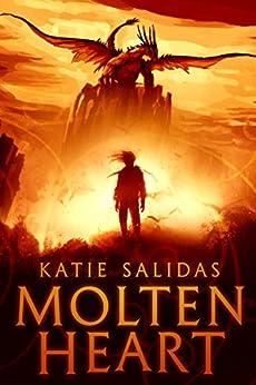 Molten Heart: A Fire Drake Love Story by [Salidas, Katie]