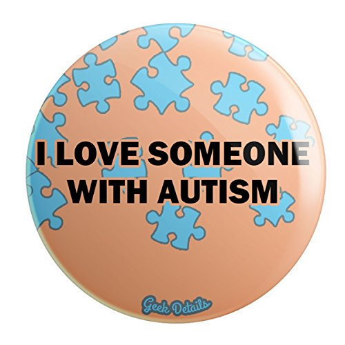 Pinback Button Love (Geek Details Autism Themed Pinback Button (I Love Someone With Autism))