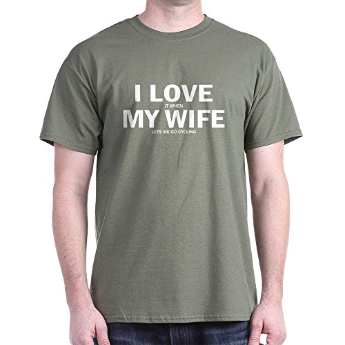 CafePress I Love It When My Wife Lets Me Go Cycling T-Shirt Dark T-Shirt - L
