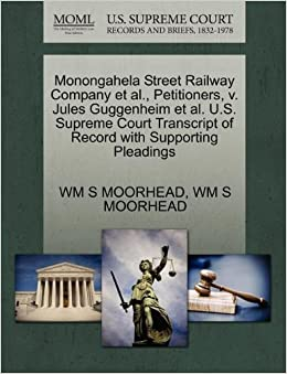 Monongahela Street Railway Company et al., Petitioners, v. Jules Guggenheim et al. U.S. Supreme Court Transcript of Record with Supporting Pleadings