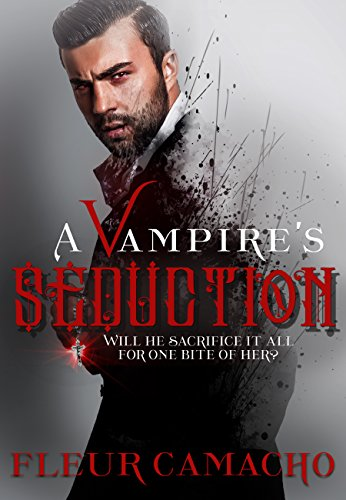 A Vampire's Seduction (A Dark Hero Book 1) by [Camacho, Fleur]