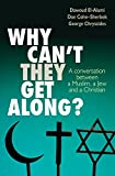 img - for Why Can't They Get Along?: A Trialogue Between a Muslim, a Jew and a Christian book / textbook / text book