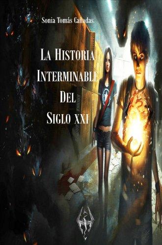 Descargar Libro La Historia Interminable Del Sxxi Sonia Tomás Cañadas