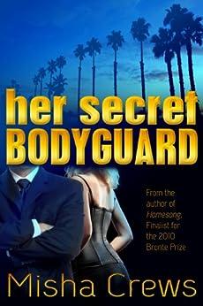 Her Secret Bodyguard by [Crews, Misha]