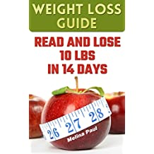 Weight Loss Guide: Read And Lose 10 Lbs In 14 Days