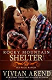Rocky Mountain Shelter (Six Pack Ranch) (Volume 9)