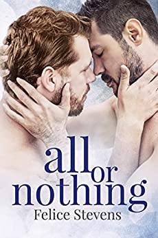 All or Nothing (Together Book 3) by [Stevens, Felice]