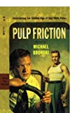 img - for Pulp Friction: Uncovering the Golden Age of Gay Male Pulps by Michael Bronski (2003-01-14) book / textbook / text book