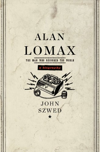 Alan Lomax: The Man Who Recorded the World -
