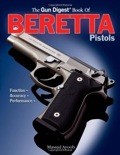 The Gun Digest Book of Beretta Pistols: Function,