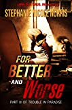 For Better and Worse (Trouble In Paradise Book 3)