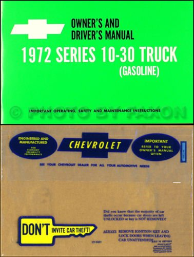 COMPLETE & UNABRIDGED 1972 CHEVROLET TRUCK & PICKUP FACTORY OWNERS INSTRUCTION & OPERATING MANUAL & PROTECTIVE ENVELOPE 6 and 8 Cyl Engines Series 10-30 C, K, P model, 2x4 4x4, Suburban, Blazer, P-Chassis, Stepvan, and forward control ()