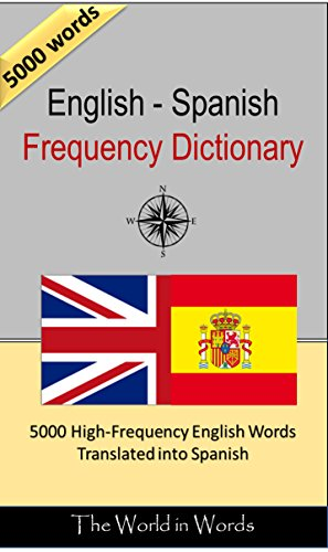 English - Spanish Frequency Dictionary: 5000 High-Frequency