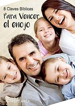 Para vencer el enojo: 8 Claves Bíblicas (Spanish Edition) by [Cordova, Jonatán]