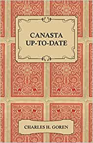 Canasta Up-To-Date: Charles H. Goren: 9781447421511