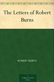 The Letters of Robert Burns by [Burns, Robert]