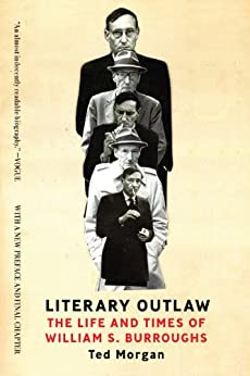 Literary Outlaw: The Life and Times of William S. Burroughs by [Morgan, Ted]