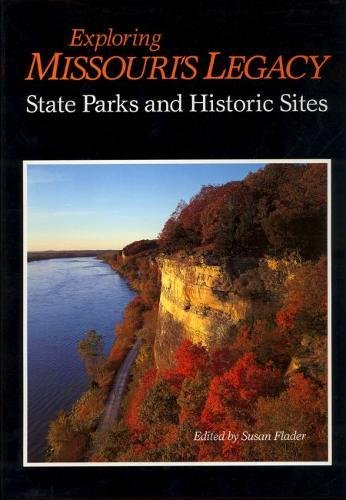 (Exploring Missouri's Legacy: State Parks and Historic Sites )
