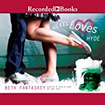 Jekel Loves Hyde | Beth Fantaskey