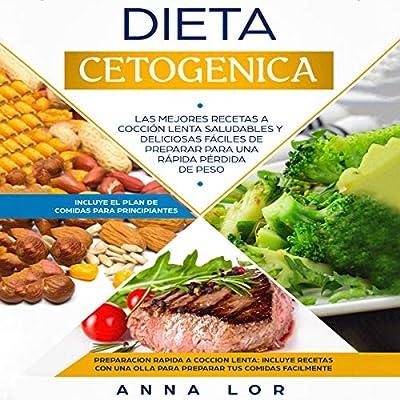 Dieta Cetogenica [Ketogenic Diet]: Las Mejores Recetas a Cocción Lenta Saludables y Deliciosas