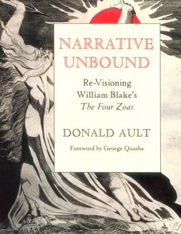 NARRATIVE UNBOUND: Re-Visioning William Blake's The Four Zoas (Clinamen Studies) by Barrytown/Station Hill Press, Inc.