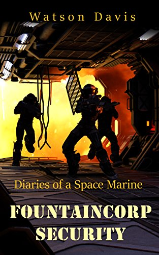 FountainCorp Security: Diaries of a Space Marine by [Davis, Watson]
